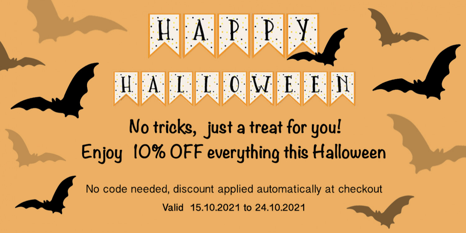 10% OFF Everything  - Valid until 24.10.2021